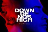 Alexandre Désilets propose « Down de nos high » (version radio)